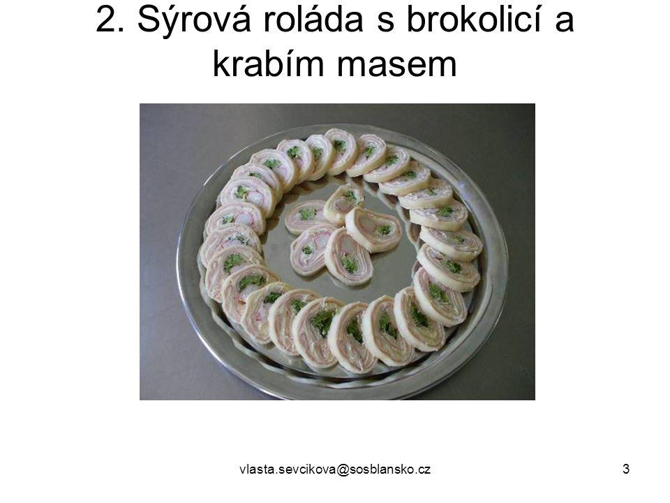 2. Sýrová roláda s brokolicí a krabím masem