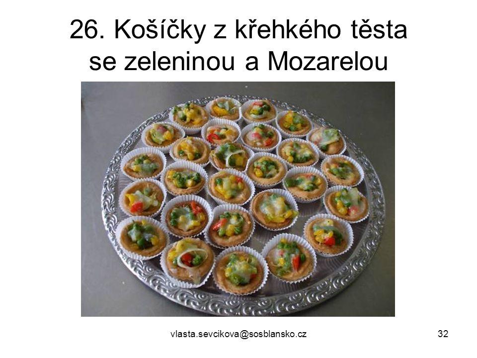 26. Košíčky z křehkého těsta se zeleninou a Mozarelou