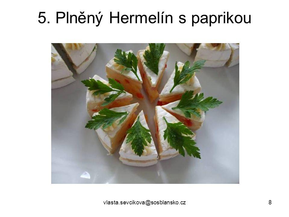 5. Plněný Hermelín s paprikou