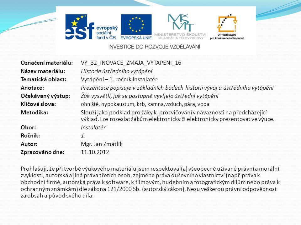 Označení materiálu: VY_32_INOVACE_ZMAJA_VYTAPENI_16