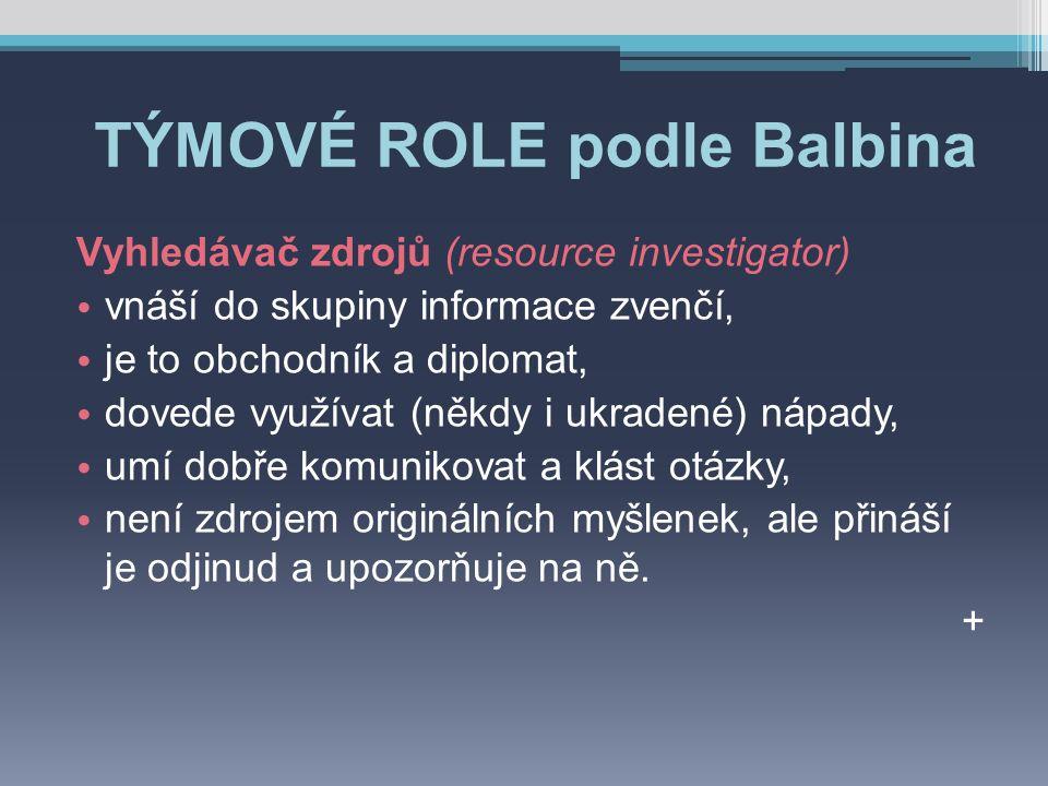 TÝMOVÉ ROLE podle Balbina