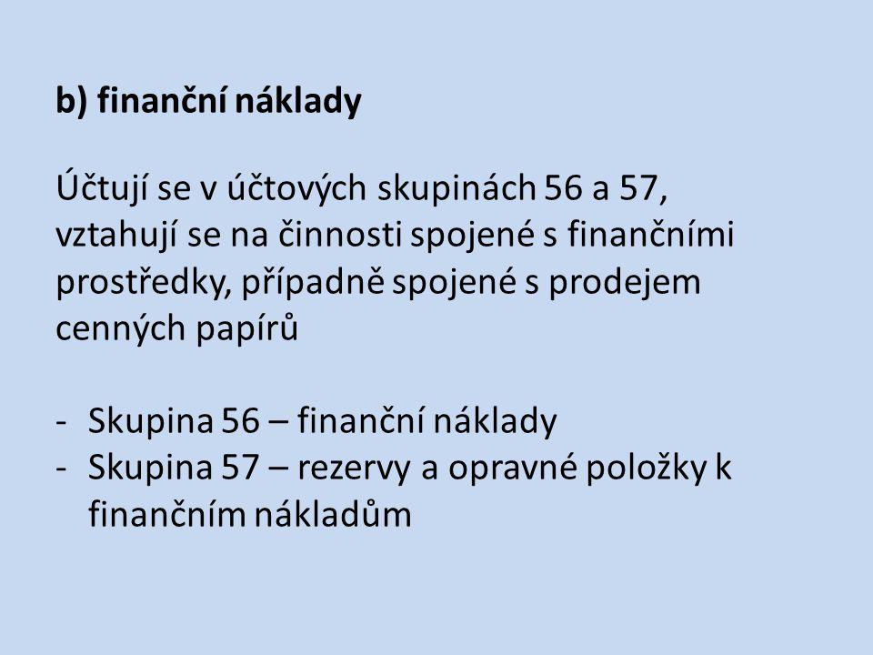 b) finanční náklady