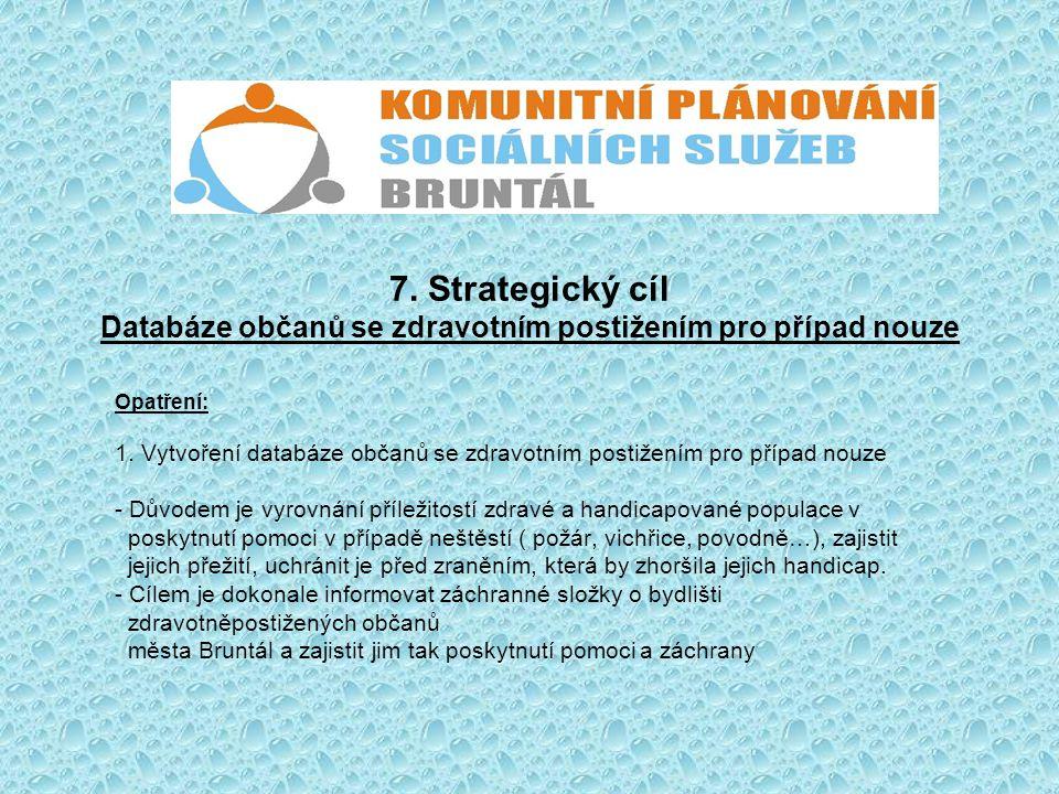 7. Strategický cíl Databáze občanů se zdravotním postižením pro případ nouze