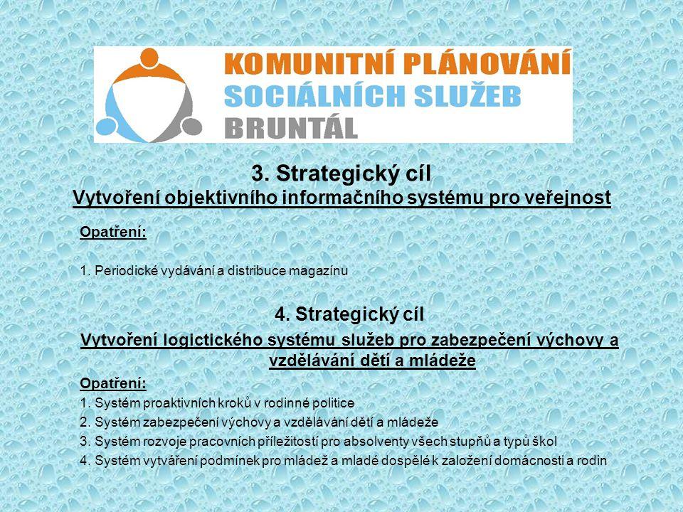 3. Strategický cíl Vytvoření objektivního informačního systému pro veřejnost