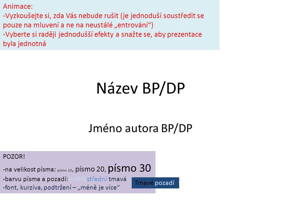Název BP/DP Jméno autora BP/DP Animace:
