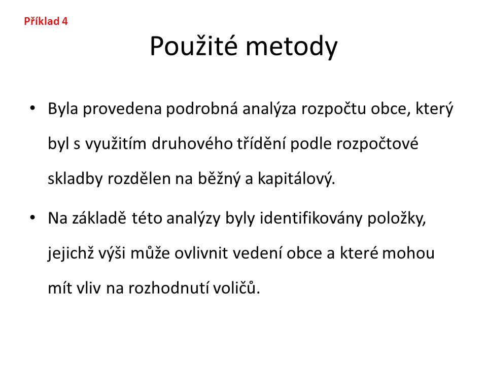 Příklad 4 Použité metody.