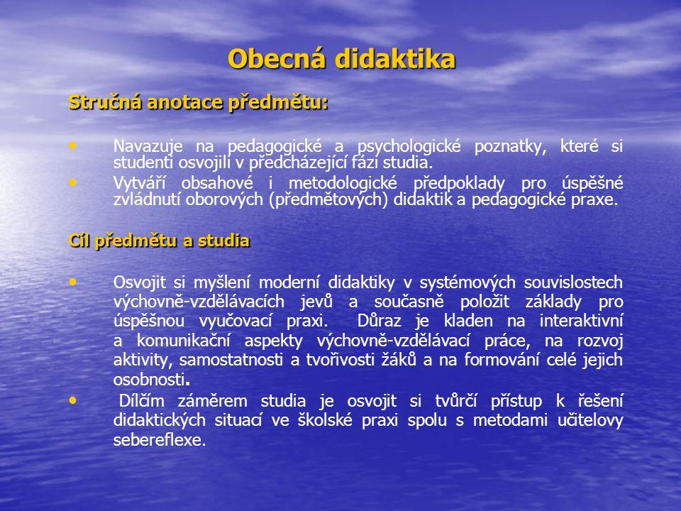 Obecná didaktika Stručná anotace předmětu: