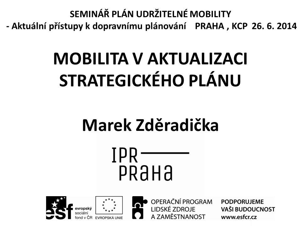 MOBILITA V AKTUALIZACI STRATEGICKÉHO PLÁNU Marek Zděradička