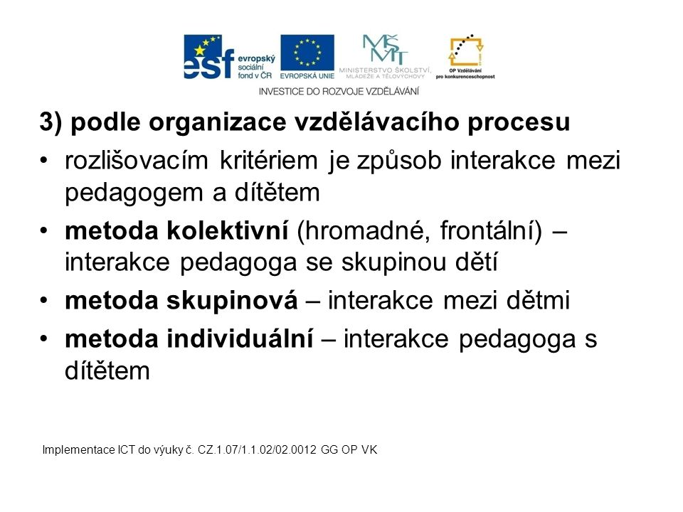 3) podle organizace vzdělávacího procesu