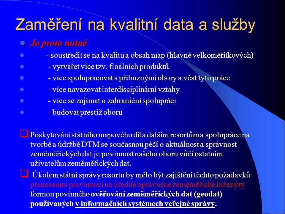 Zaměření na kvalitní data a služby