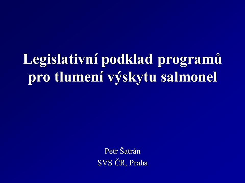 Legislativní podklad programů pro tlumení výskytu salmonel