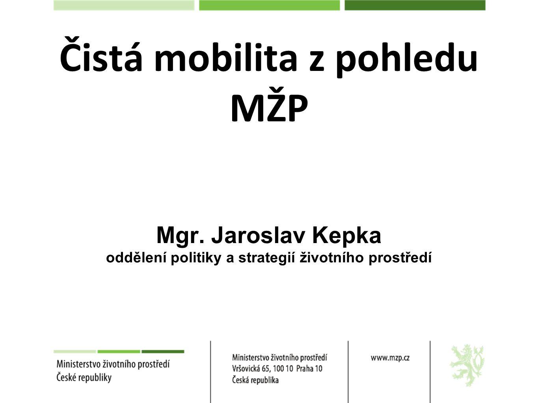 Čistá mobilita z pohledu MŽP Mgr