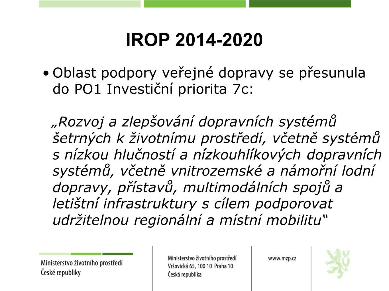 IROP 2014-2020 Oblast podpory veřejné dopravy se přesunula do PO1 Investiční priorita 7c: