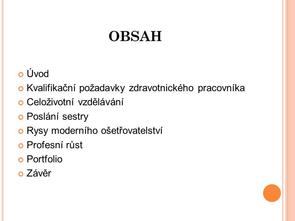 OBSAH Úvod Kvalifikační požadavky zdravotnického pracovníka