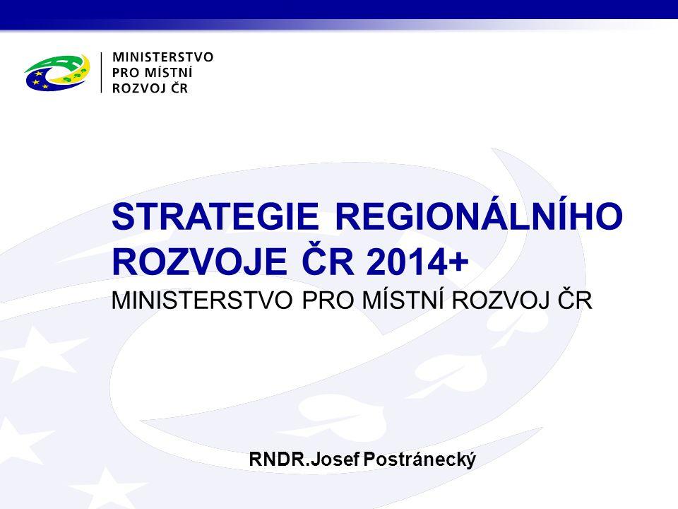 STRATEGIE REGIONÁLNÍHO ROZVOJE ČR 2014+