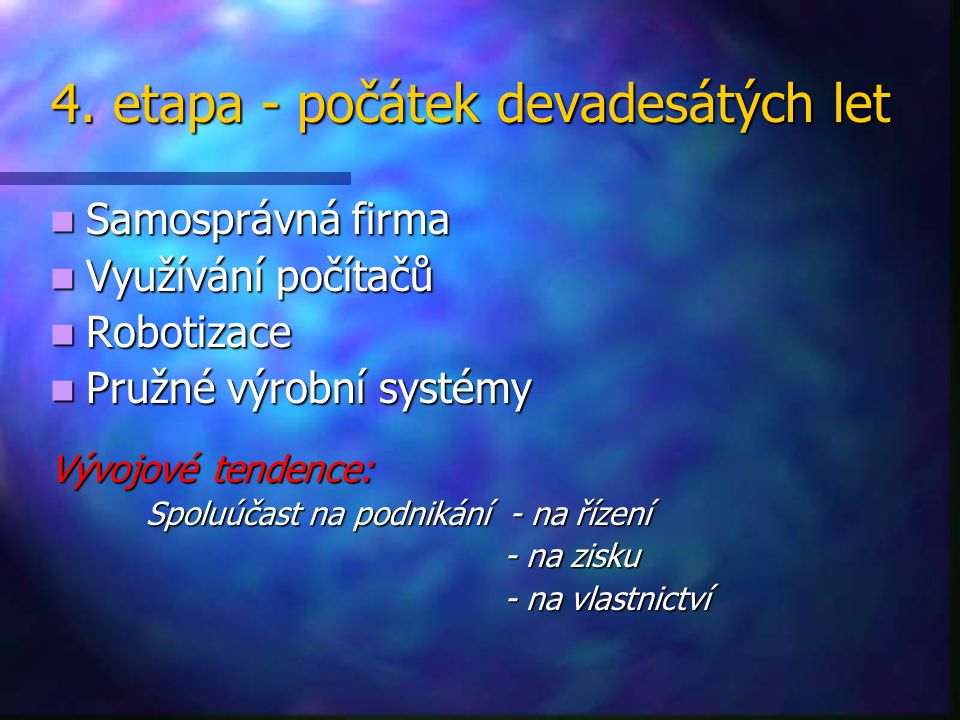 4. etapa - počátek devadesátých let