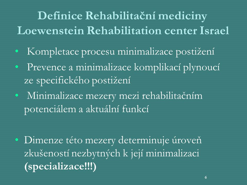 Definice Rehabilitační mediciny Loewenstein Rehabilitation center Israel