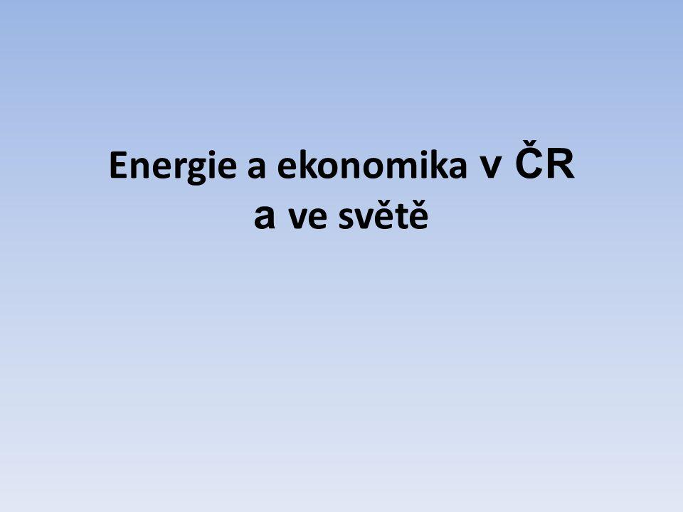Energie a ekonomika v ČR a ve světě