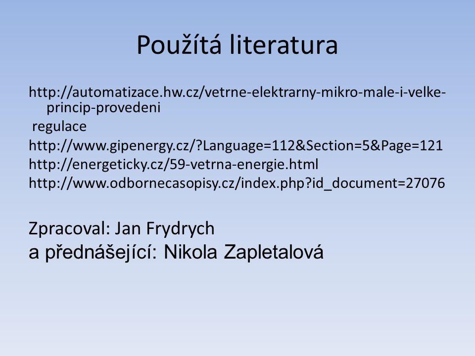 Použítá literatura Zpracoval: Jan Frydrych