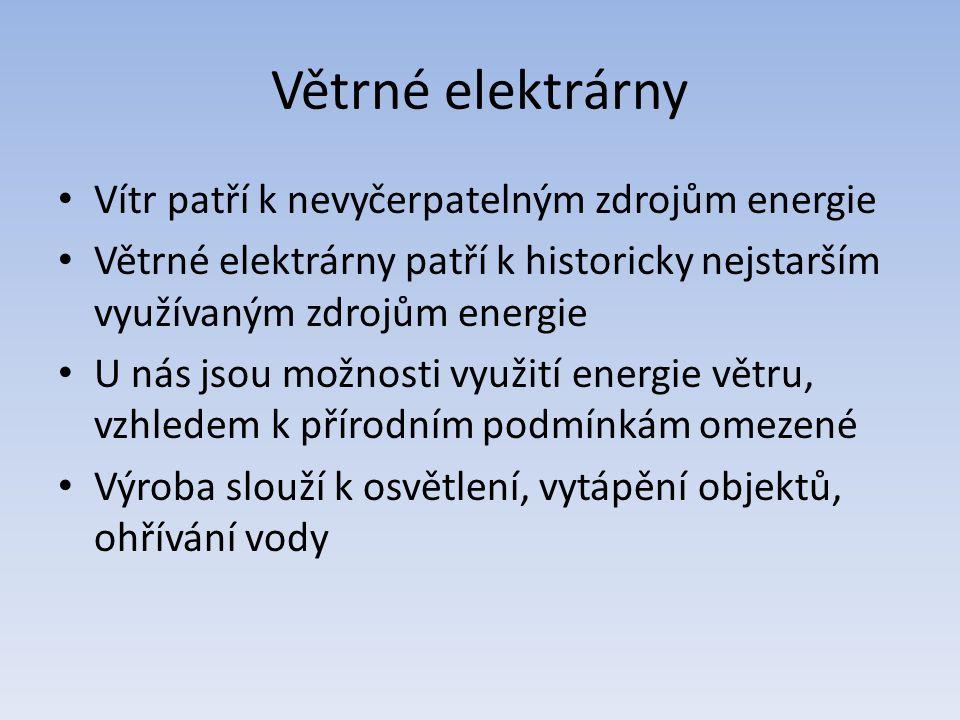 Větrné elektrárny Vítr patří k nevyčerpatelným zdrojům energie