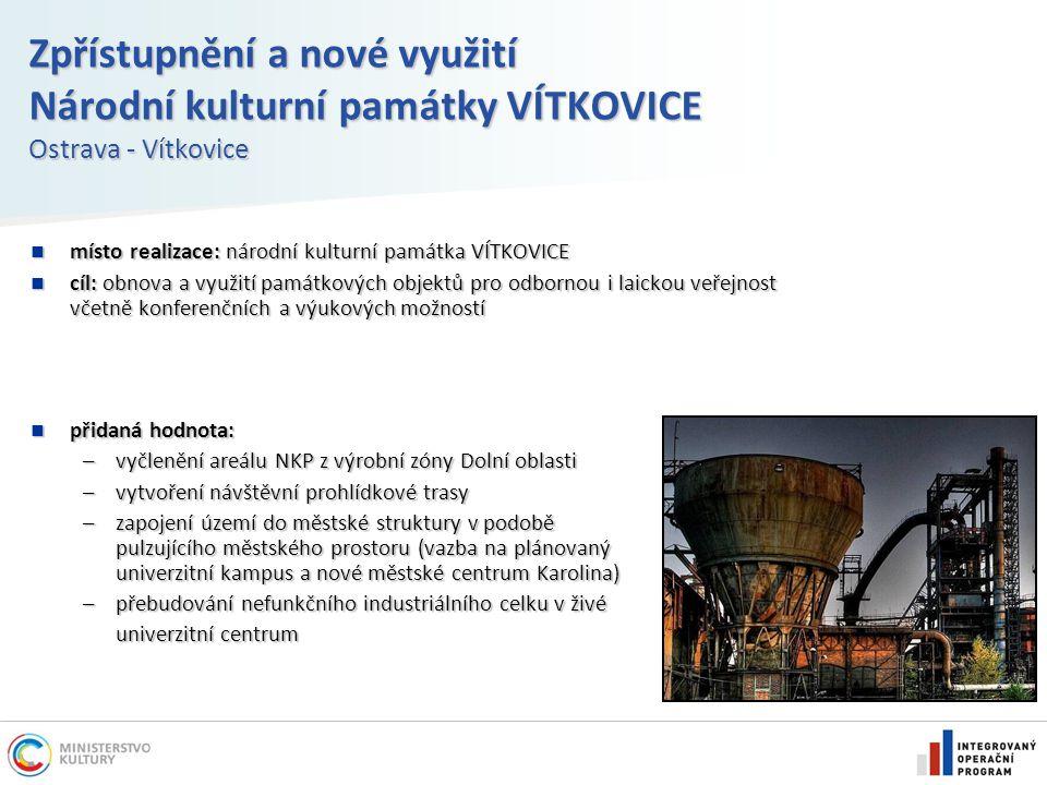 Zpřístupnění a nové využití Národní kulturní památky VÍTKOVICE Ostrava - Vítkovice