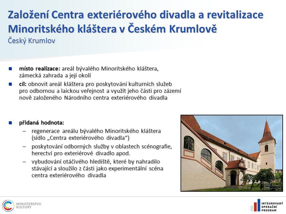 Založení Centra exteriérového divadla a revitalizace Minoritského kláštera v Českém Krumlově Český Krumlov