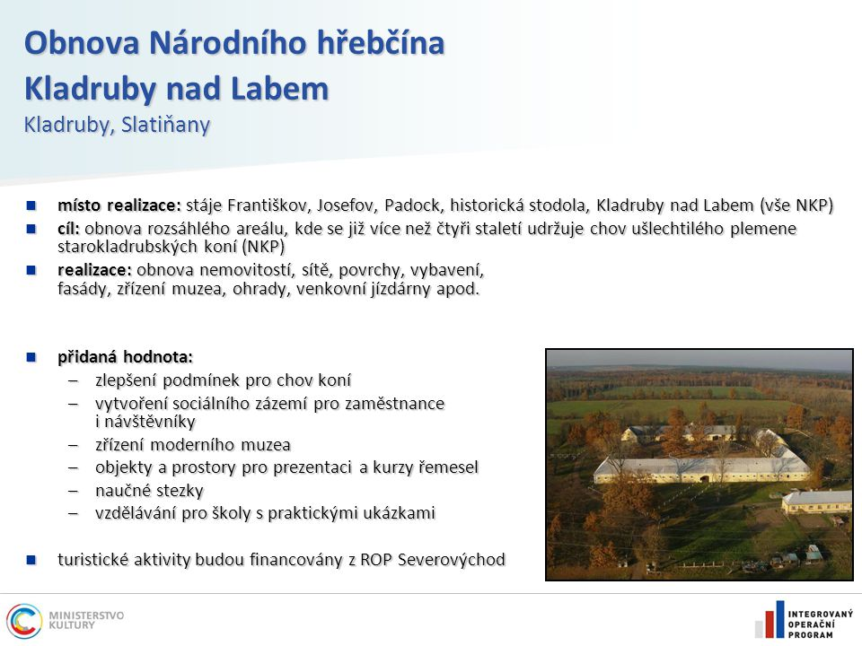Obnova Národního hřebčína Kladruby nad Labem Kladruby, Slatiňany