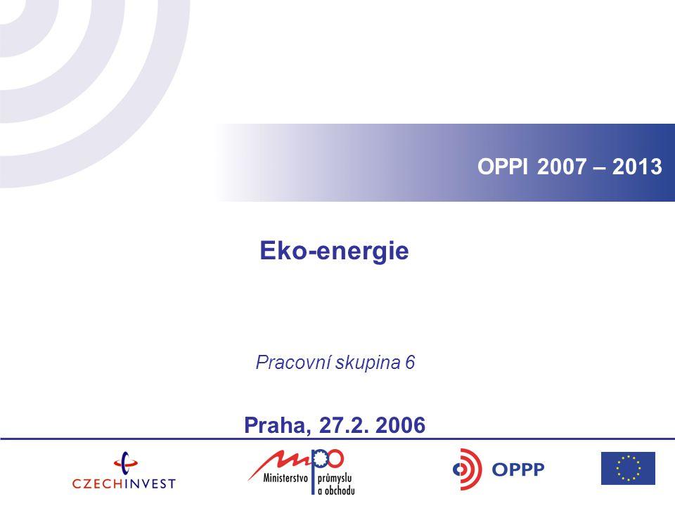 Eko-energie Pracovní skupina 6 Praha, 27.2. 2006