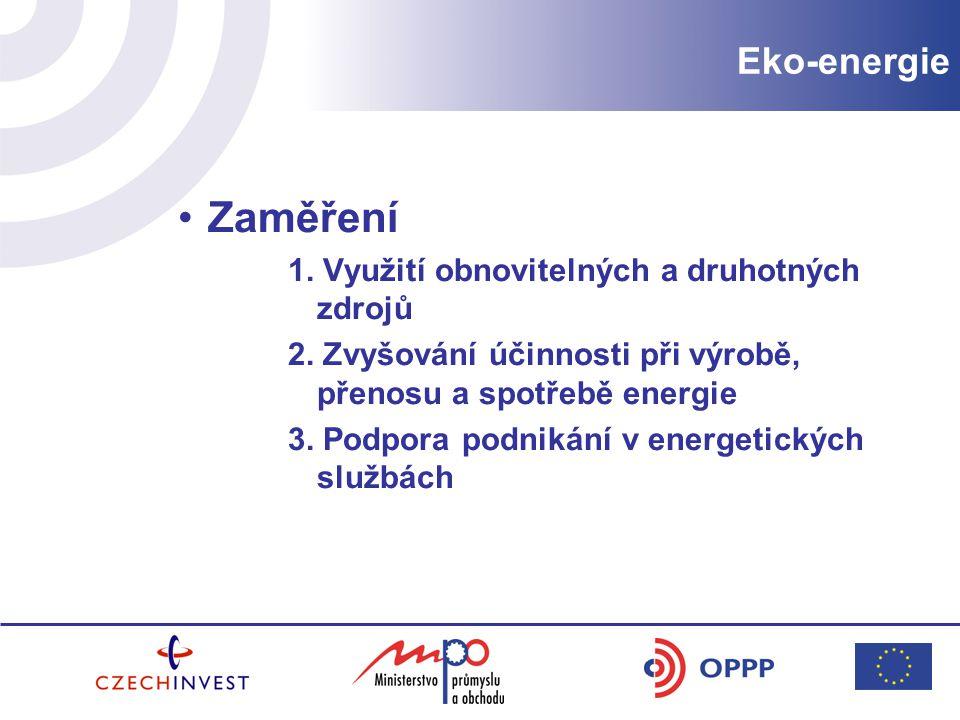 Zaměření Eko-energie 1. Využití obnovitelných a druhotných zdrojů