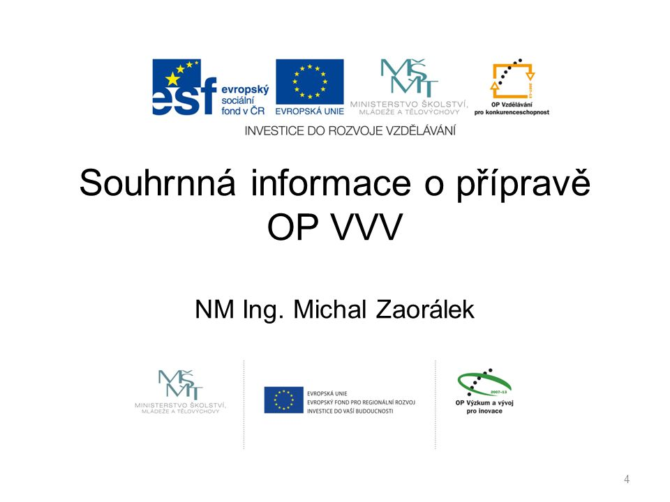 Souhrnná informace o přípravě OP VVV NM Ing. Michal Zaorálek