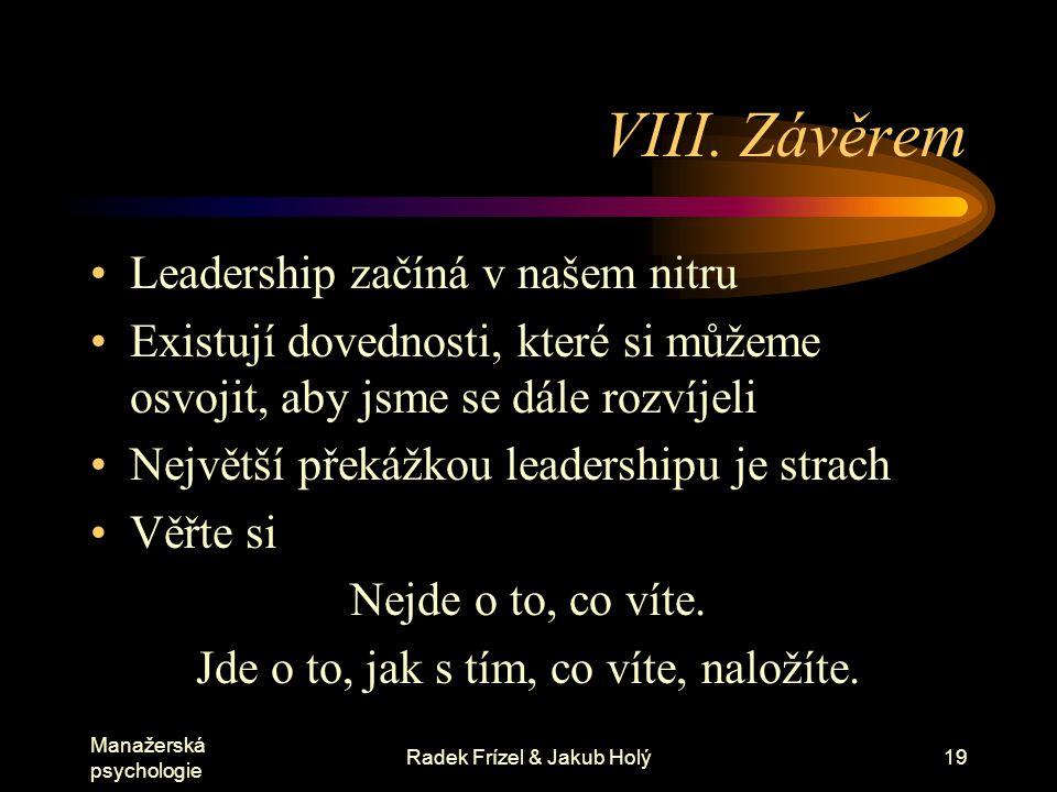 VIII. Závěrem Leadership začíná v našem nitru