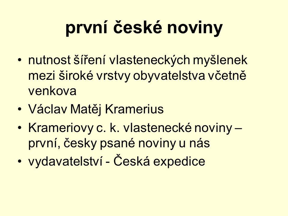 první české noviny nutnost šíření vlasteneckých myšlenek mezi široké vrstvy obyvatelstva včetně venkova.