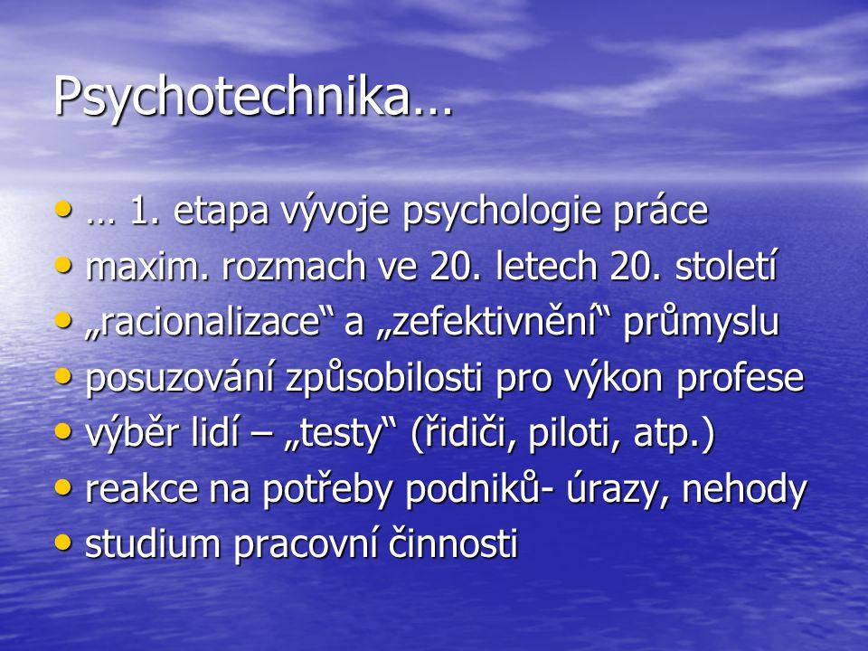 Psychotechnika… … 1. etapa vývoje psychologie práce