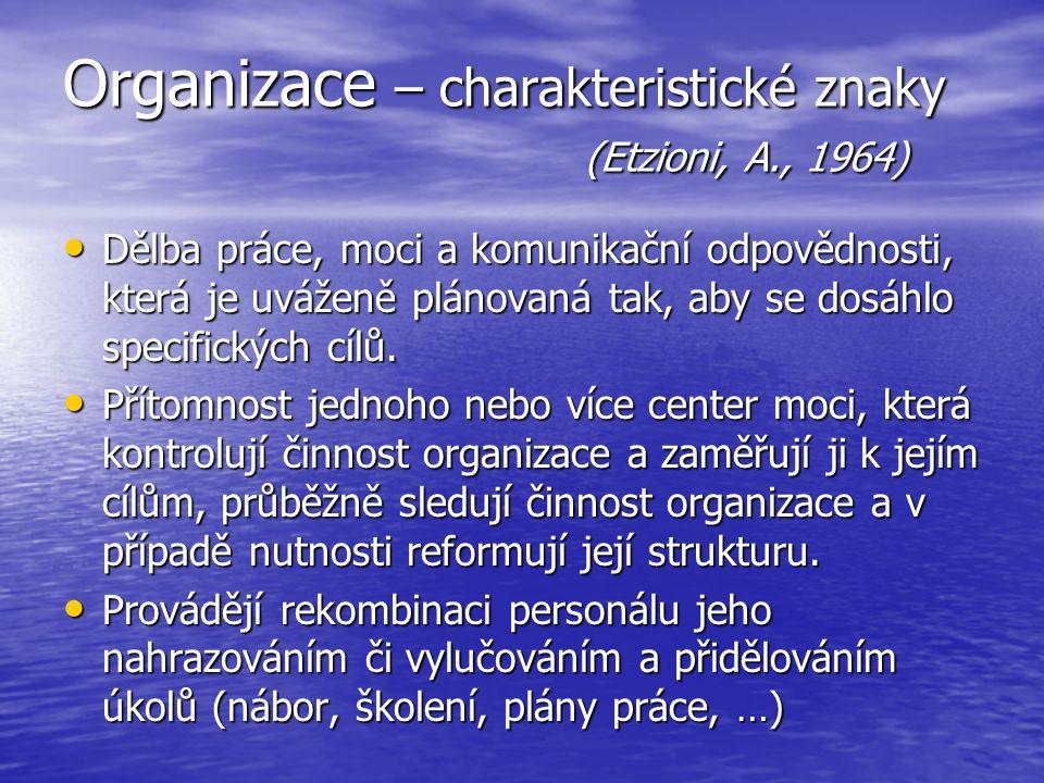 Organizace – charakteristické znaky (Etzioni, A., 1964)