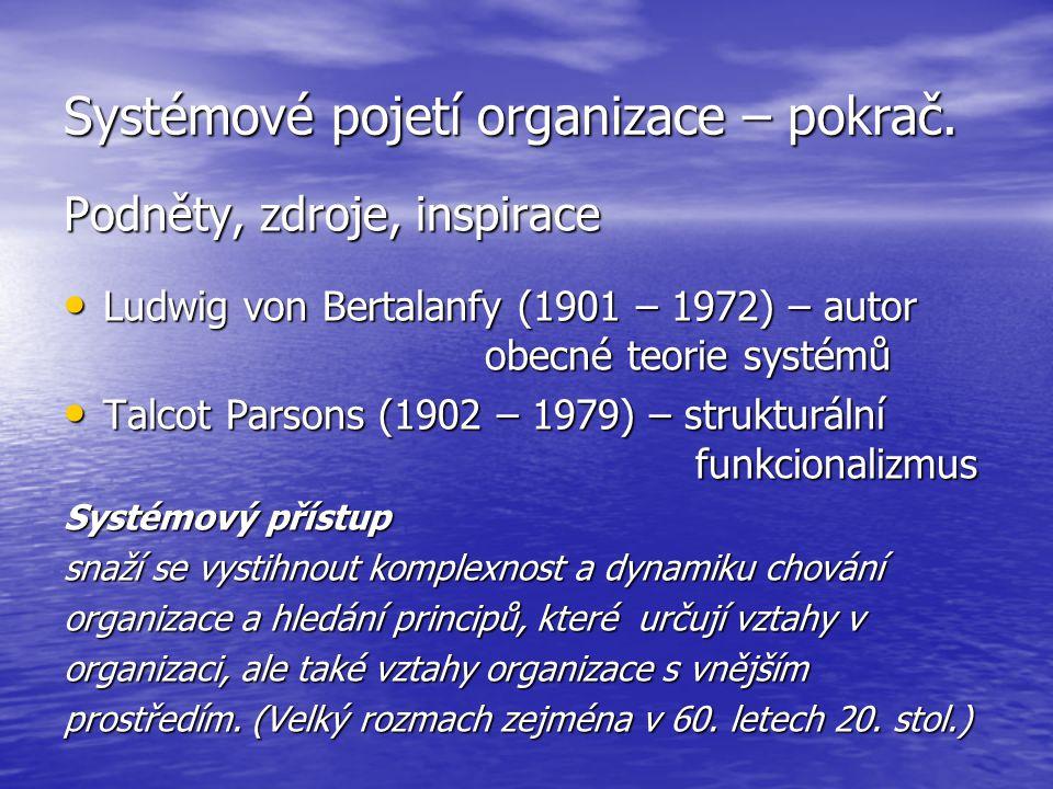 Systémové pojetí organizace – pokrač.