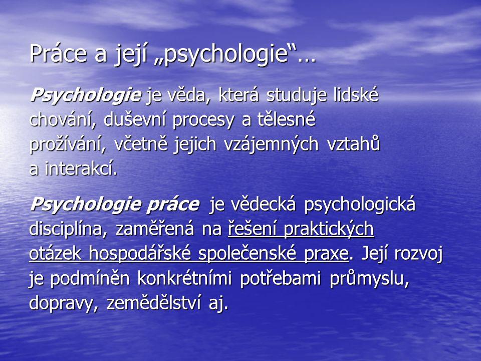 """Práce a její """"psychologie …"""