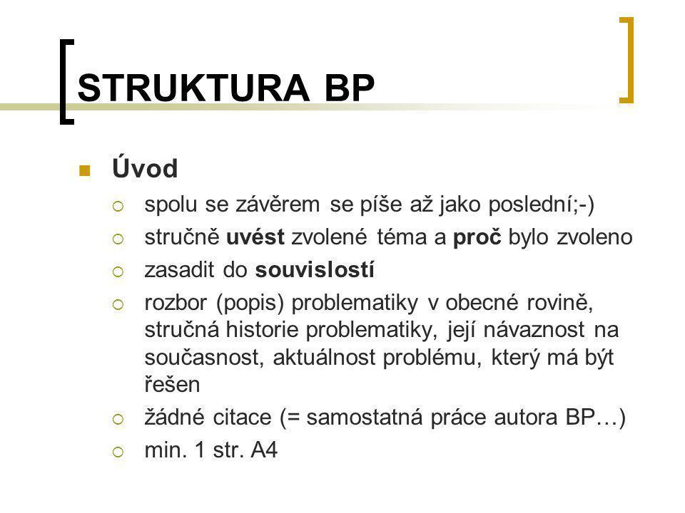 STRUKTURA BP Úvod spolu se závěrem se píše až jako poslední;-)