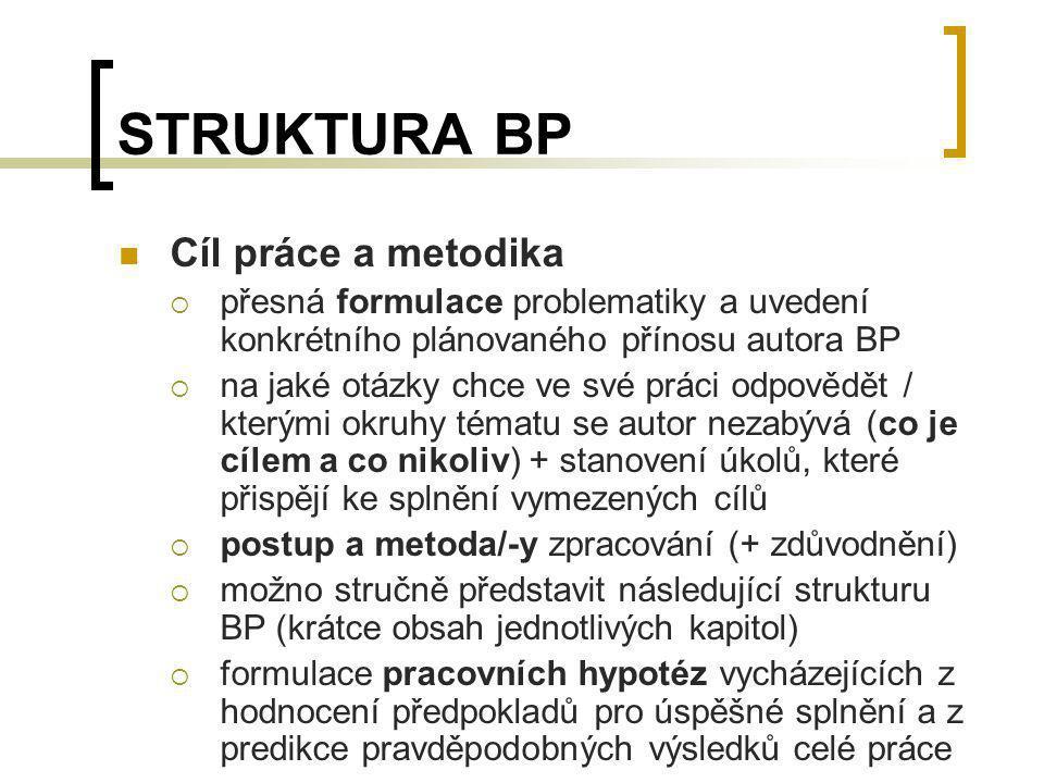 STRUKTURA BP Cíl práce a metodika