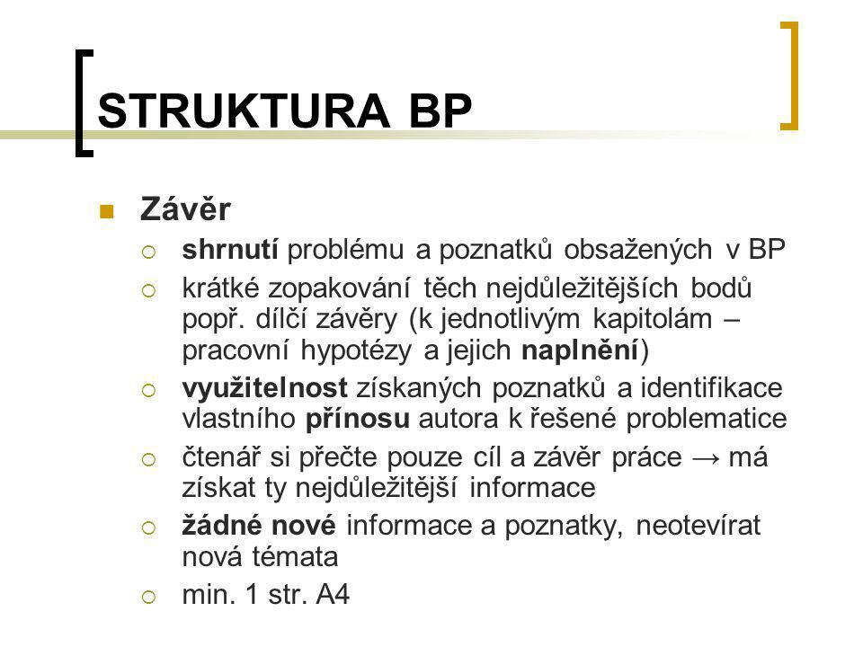 STRUKTURA BP Závěr shrnutí problému a poznatků obsažených v BP