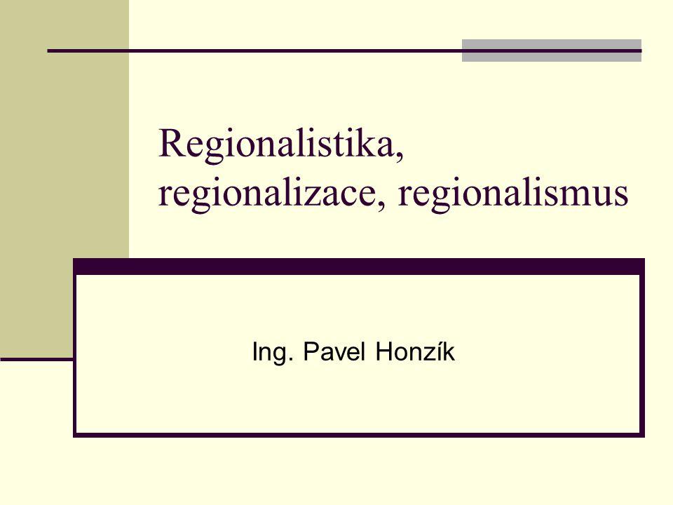 Regionalistika, regionalizace, regionalismus