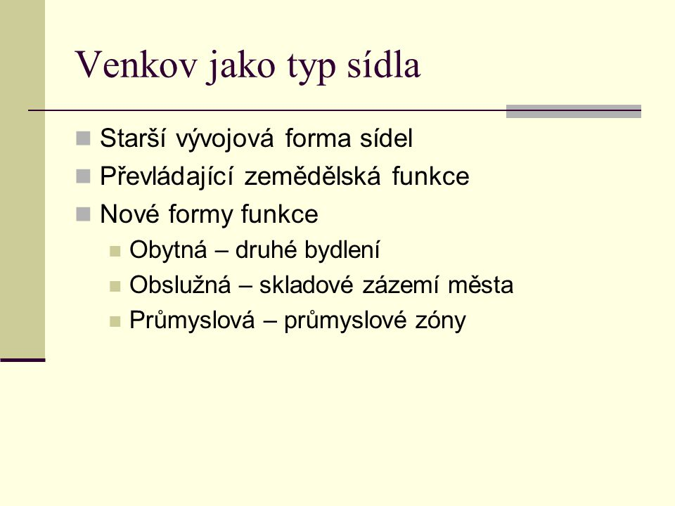 Venkov jako typ sídla Starší vývojová forma sídel