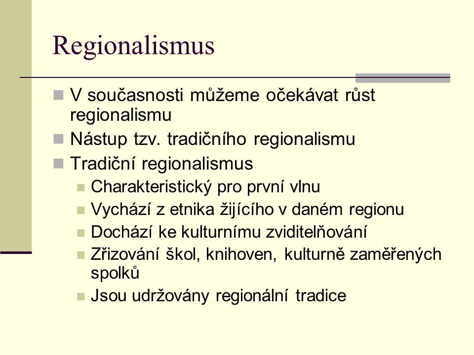 Regionalismus V současnosti můžeme očekávat růst regionalismu