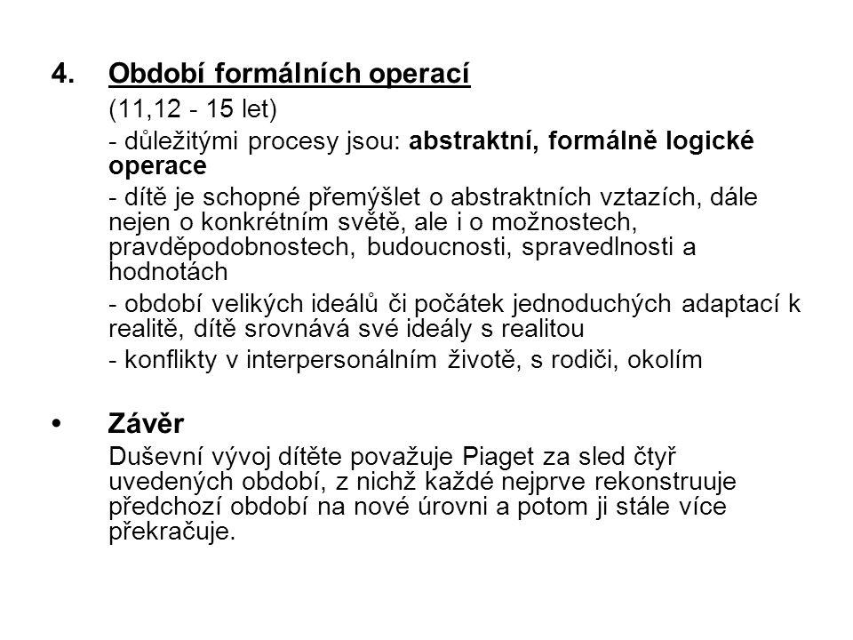 Období formálních operací (11,12 - 15 let)