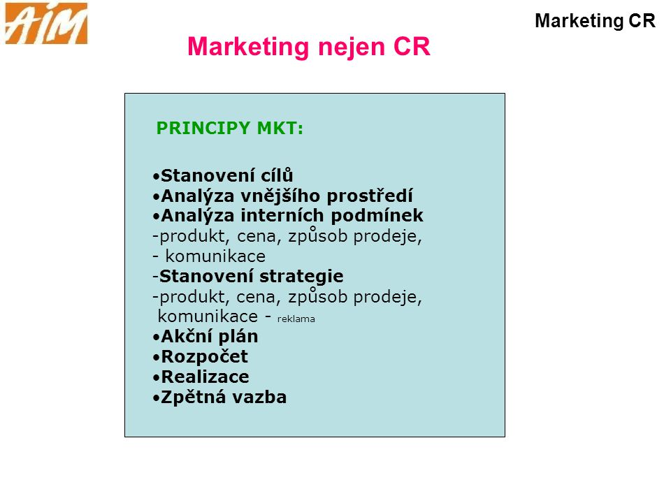 Marketing nejen CR Marketing CR PRINCIPY MKT: Stanovení cílů