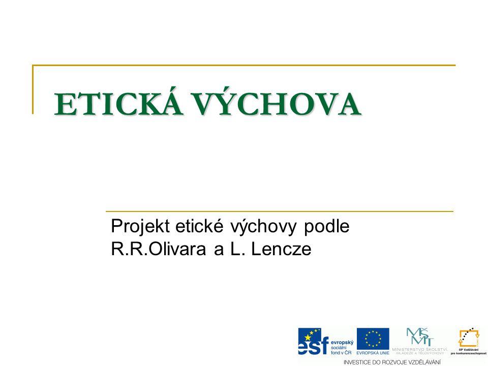 Projekt etické výchovy podle R.R.Olivara a L. Lencze
