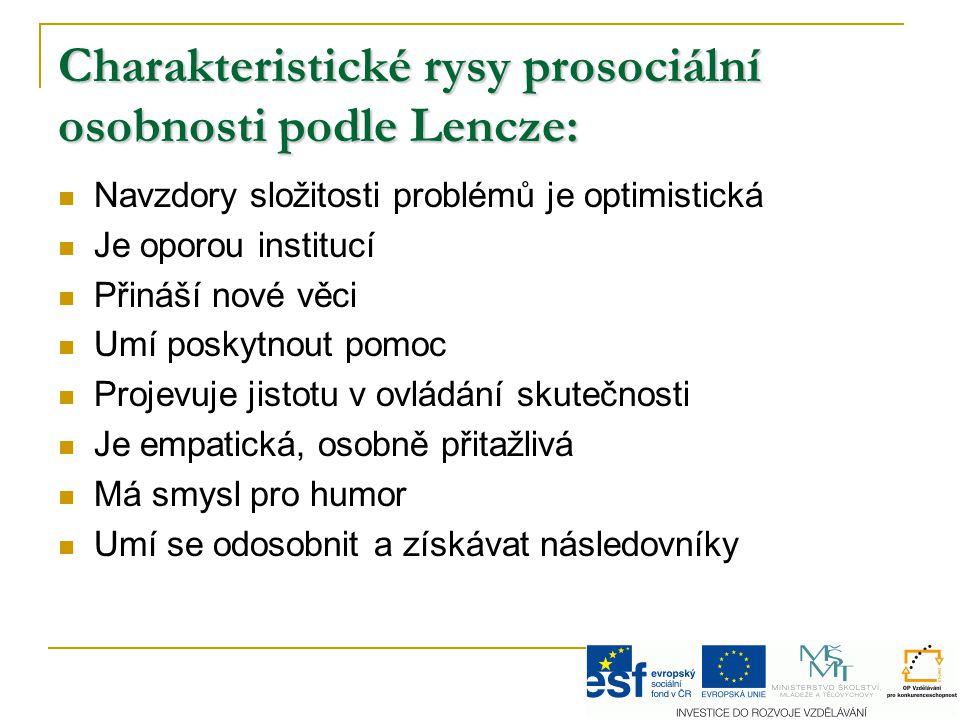 Charakteristické rysy prosociální osobnosti podle Lencze:
