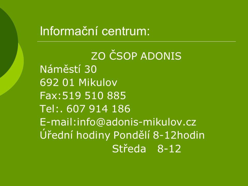 Informační centrum: ZO ČSOP ADONIS Náměstí 30 692 01 Mikulov