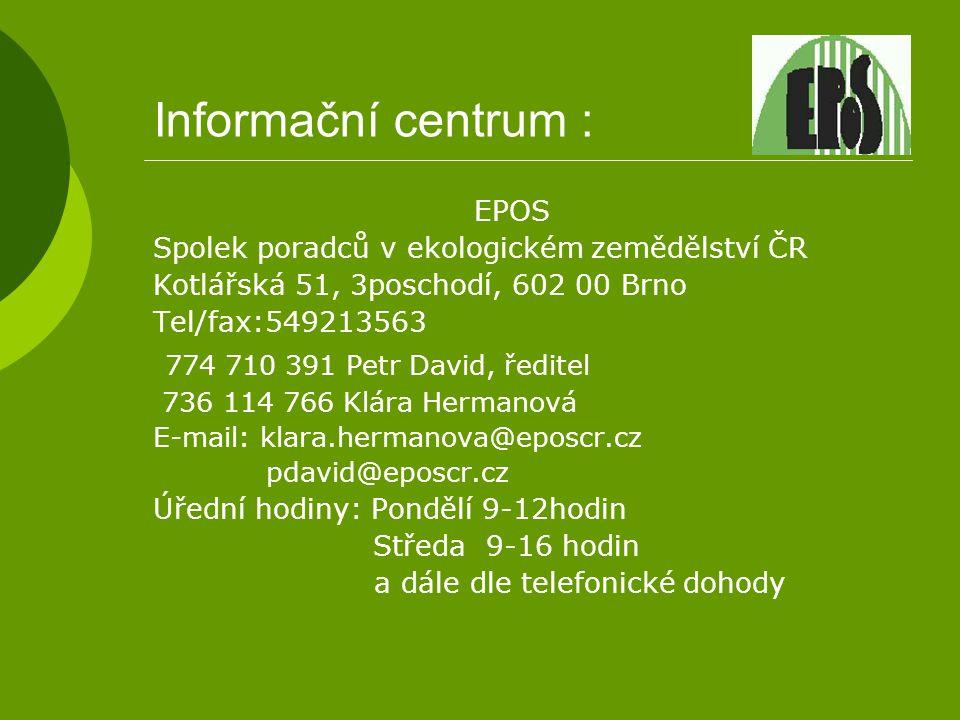 Informační centrum : 774 710 391 Petr David, ředitel EPOS