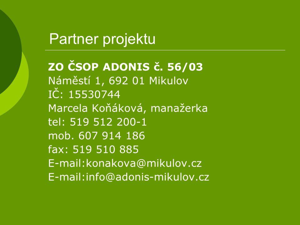 Partner projektu ZO ČSOP ADONIS č. 56/03 Náměstí 1, 692 01 Mikulov