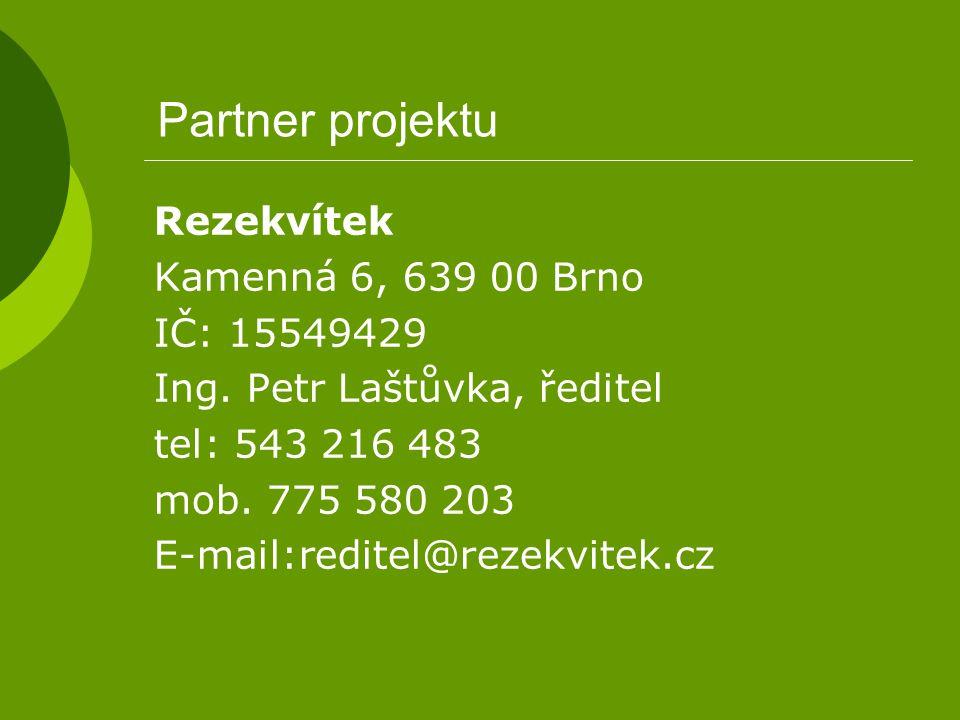 Partner projektu Rezekvítek Kamenná 6, 639 00 Brno IČ: 15549429